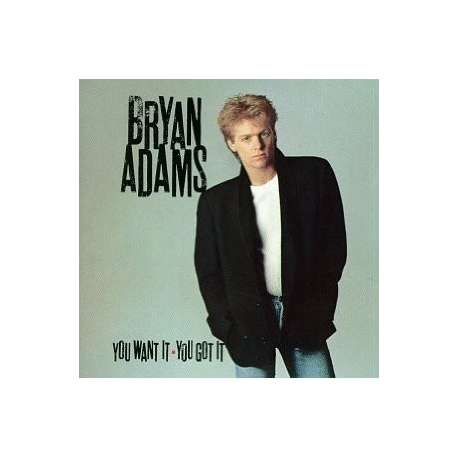 bryan adams you want it you got it