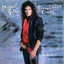 Michael Bolton everybody's crazy
