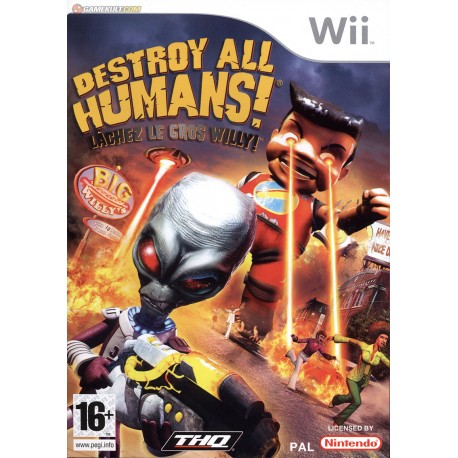 Destroy All Humans ! Lachez le Gros Willy !