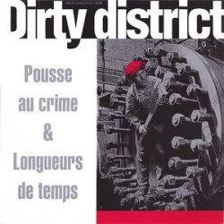 dirty district pousse au crime & longueurs de temps