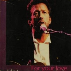 eric clapton for your love