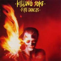 killing joke fire dances
