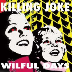 killing joke wilful days