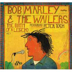 bob marley & the wailers the birth of a legend