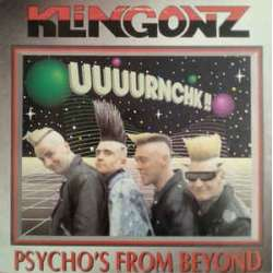 the klingonz psycho's from beyond
