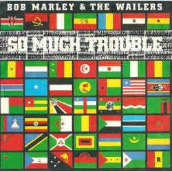 bob marley so much trouble