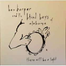 ben harper and the blind boys of alabama there will be a light