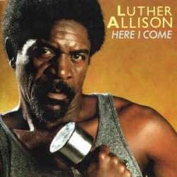 luther allison here i come