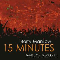 barry manilow 15 minutes