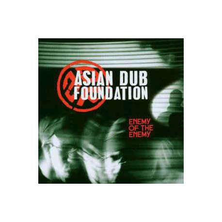 asian dub foundation enemy of the enemy