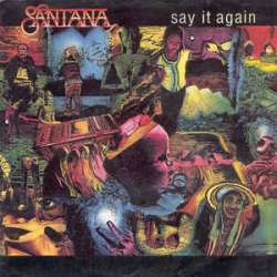 santana say it again