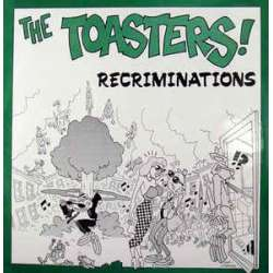 the toasters recriminations