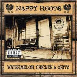 nappy roots watermelon chicken & gritz