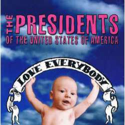 the presidents of the united of america love everybody