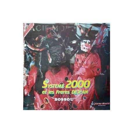 systeme 2000 et les freres dejean bossou