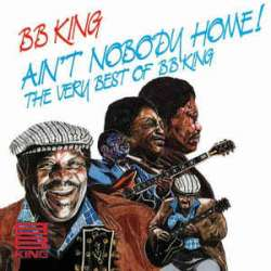 bb king ain't nobody home the very best of