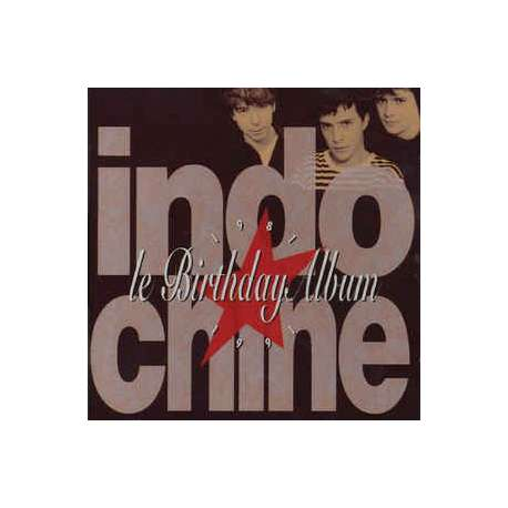 indochine le birthday album 1981 1991