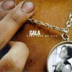 gala come into my life
