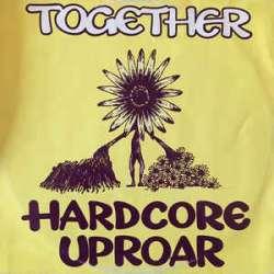 together hardcore uproar