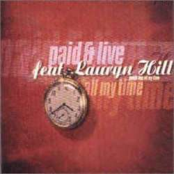 paid & live feat lauryn hill all my time