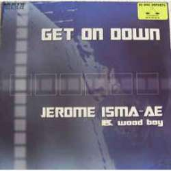 jerome isma-ae & wood boy get on down