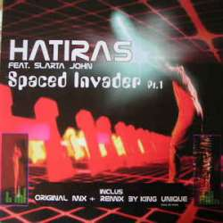 hatiras feat slarta john spaced invader pt1