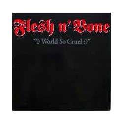 flesh n' bone world so cruel