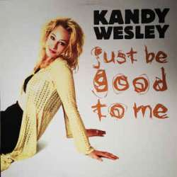 kandy wesley just be good to me