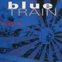 blue train all i need is you