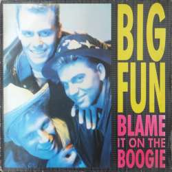 big fun blame it on the boogie