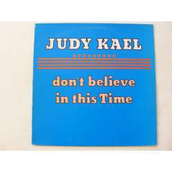judy kael don't believe in this time
