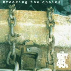 the mighty 45s breaking the chains