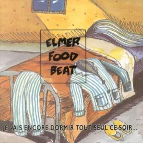 Elmer food beat je vais encore dormir tout seul ce soir